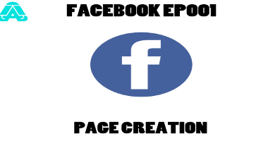 FACEBOOK EP001: Page Creation